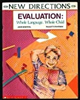 Evaluation: Whole Language, Whole Child