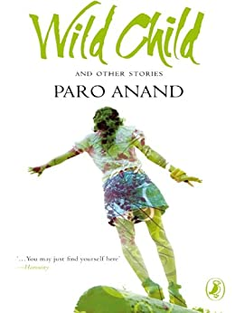 Wild Child and Other Stories by [Paro Anand]