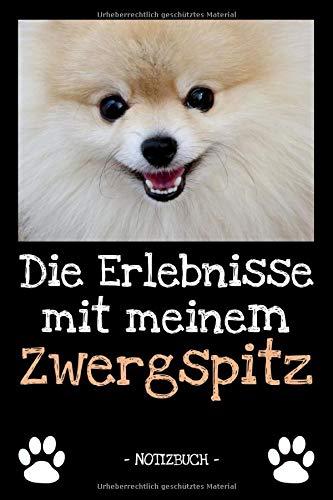Die Erlebnisse mit meinem Zwergspitz: Hundebesitzer | Hund | Haustier | Notizbuch | Tagebuch | Fotobuch | zur Futter Doku | Geschenk | Idee | liniert + Fotocollage | ca. DIN A5
