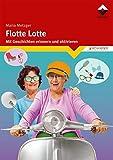Flotte Lotte: Mit Geschichten erinnern und aktivieren