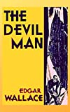 The Devil Man : The Life and Death of Charles Peace (English Edition)