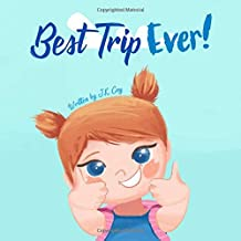 Best Trip Ever: The Vacation Travel Book for Toddlers, Kids, and Parents (Big Heart, Little Laughs)