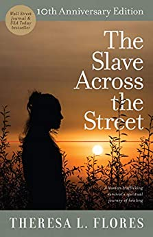 The Slave Across the Street by [Theresa L. Flores, PeggySue Wells]