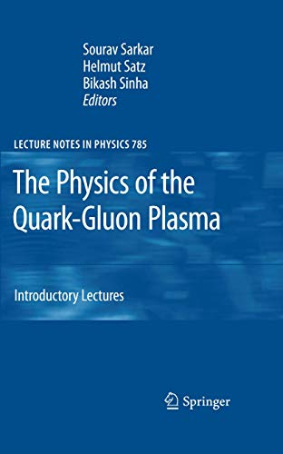The Physics of the Quark-Gluon Plasma: Introductory Lectures (Lecture Notes in Physics (785), Band 785)