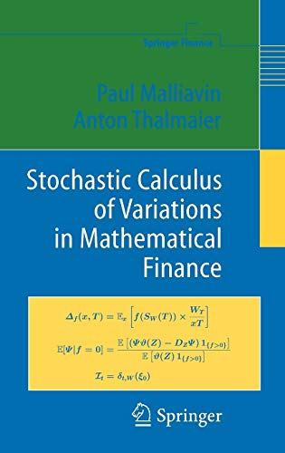 Stochastic Calculus of Variations in Mathematical Finance (Springer Finance)の詳細を見る