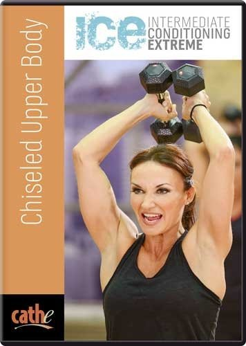 ICE Series Chiseled Upper Body DVD - Cathe Friedrich - Region 0