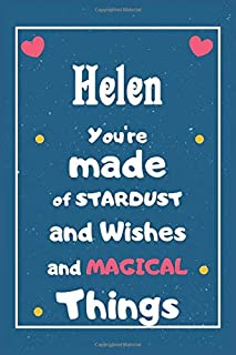 Helen You are made of Stardust and Wishes and MAGICAL Things: Personalised Name Notebook, Gift For Her, Christmas Gift, Gi...
