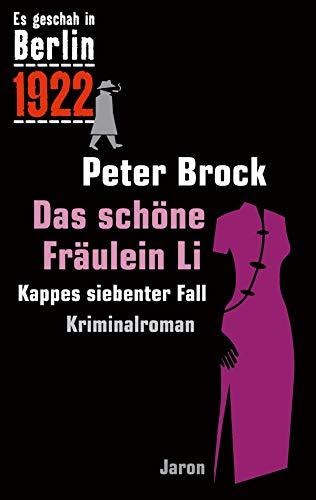 Das schöne Fräulein Li: Kappes siebenter Fall. Kriminalroman (Es geschah in Berlin 7)