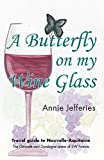 A butterfly on my wine glass: Travel guide to Nouvelle-Aquitaine: the Gironde and Dordogne areas of SW France (English Edition)