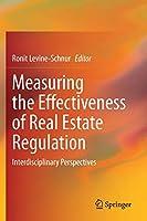 Measuring the Effectiveness of Real Estate Regulation: Interdisciplinary Perspectives