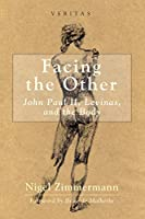 Facing the Other: John Paul II, Levinas, and the Body (Veritas)