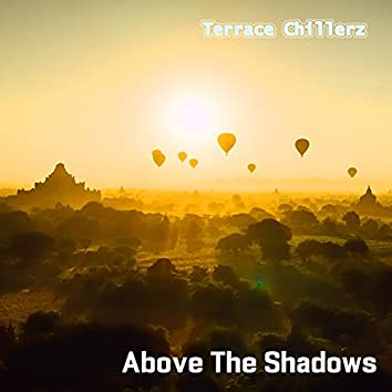 Above the Shadows