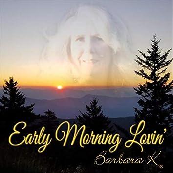 Early Morning Lovin'