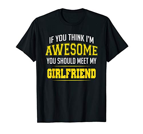 My Girlfriend is Awesome Gift Ideas from Boyfriend T-Shirt