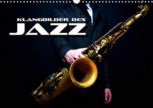 Klangbilder des Jazz (Wandkalender 2021 DIN A3 quer)