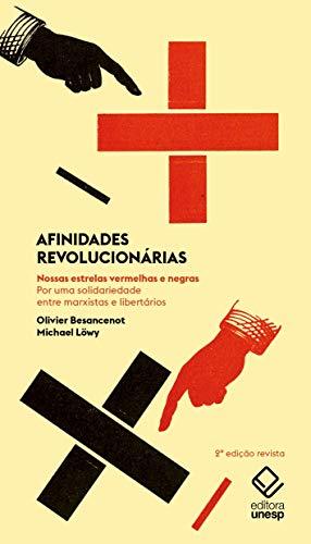 Afinidades revolucionárias - 2ª edição: Nossas estrelas vermelhas e negras