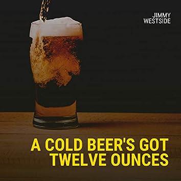 A Cold Beer's Got Twelve Ounces