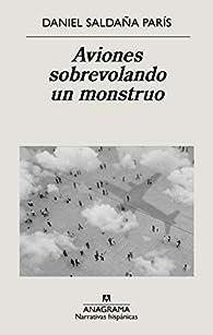 Aviones sobrevolando un monstruo par Daniel Saldaña