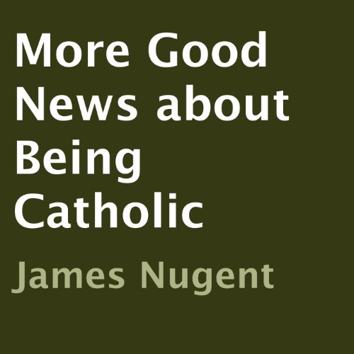 More Good News About Being Catholic cover art
