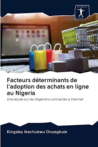 Facteurs déterminants de l'adoption des achats en ligne au Nigeria: Une étude sur les Nigérians connectés à Internet