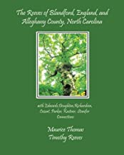 The Reeves of Blandford, England, and Alleghany County, North Carolina: with Doughton, Edwards, Richardson, Cozart, Parker, Kastner, Stanifer Connections