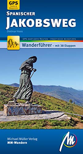 Spanischer Jakobsweg MM-Wandern Wanderführer Michael Müller Verlag: Wanderführer mit GPS-kartierten Wanderungen