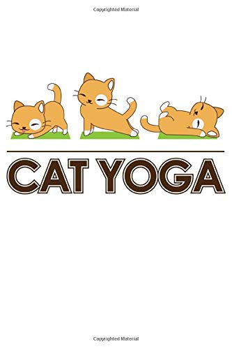 Cat Yoga: Cat Yoga Design Journal (6 x 9 in) - Take notes, create lists and write down your thoughts and ideas in this Cat Yoga Journal
