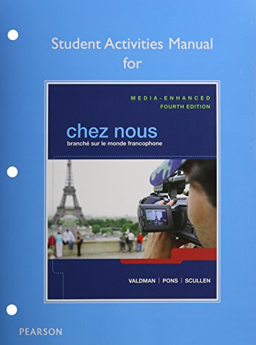 Chez nous: Branché sur le monde francophone, Media-Enhanced Version, Student Activities Manual, and MyLab French with Pe