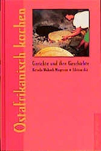 Ostafrikanisch kochen: Gerichte und ihre Geschichte by Ketsela Wubneh-Mogessie (1999-04-06)
