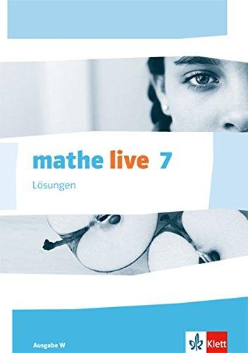 mathe live 7. Ausgabe W: Lösungen Klasse 7 (mathe live. Ausgabe W ab 2014)