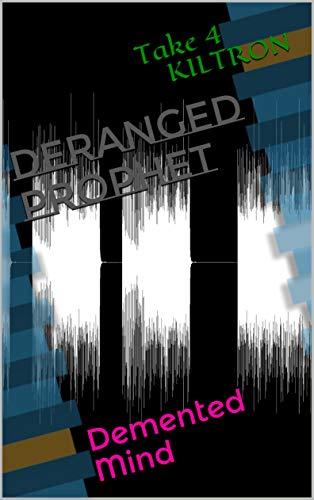 Deranged Prophet: Demented Mind (English Edition)