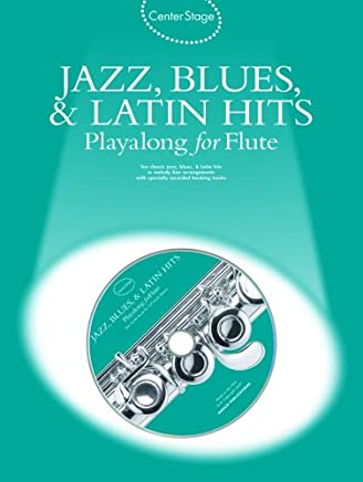 Center Stage Jazz, Blues & Latin Hits Playalong for Flute