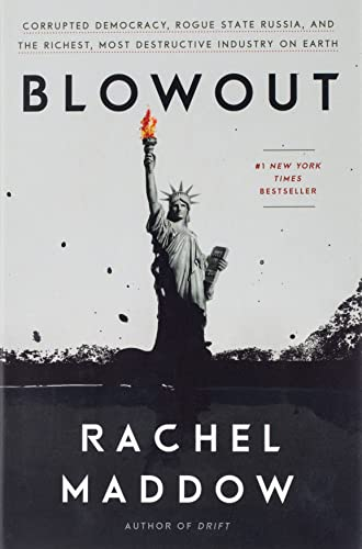 Image of Blowout: Corrupted Democracy, Rogue State Russia, and the Richest, Most Destructive Industry on Earth