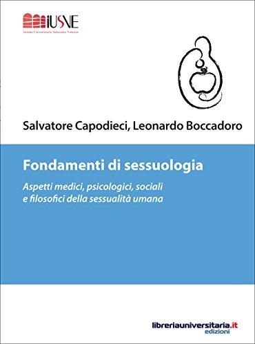Fondamenti di sessuologia: Aspetti medici, psicologici, sociali e filosofici della sessualità umana (Psicologia ed educazione)