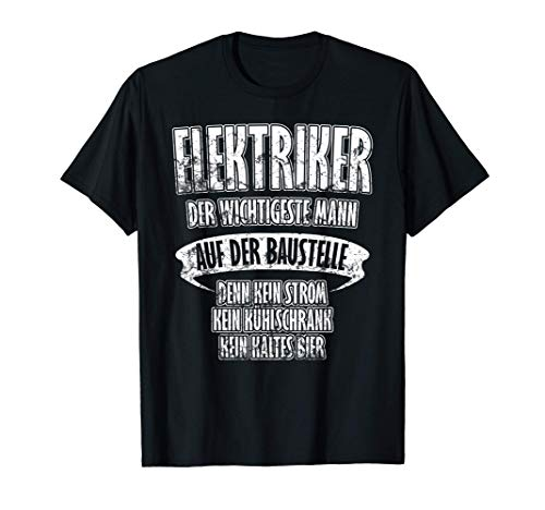 Herren Elektriker der wichtigste Handwerker auf der Baustelle T-Shirt