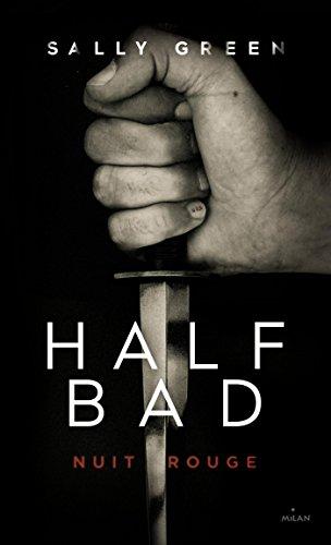 Half Bad, Tome 02: Nuit rouge