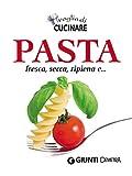 pasta: fresca, secca, ripiena e... (compatti cucina)