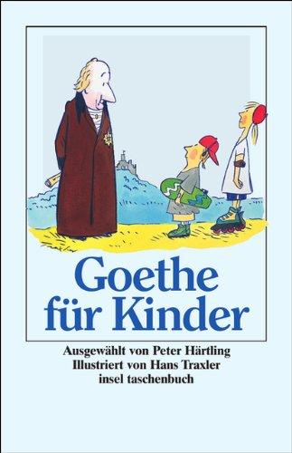 »Ich bin so guter Dinge«: Goethe für Kinder (insel taschenbuch)