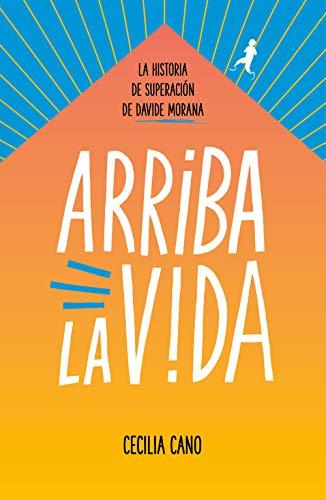 Arriba la vida eBook: Morana, Davide, Cano, Cecilia: Amazon.es: Tienda Kindle