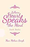 Where Heart Speaks the Mind: Truth Smiles