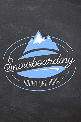 Snowboarding Adventure Book: Ski and Snowbaord Journal - Pre-printed pages to fill in - Review for the ski holiday - Write your own ski guide