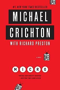 Micro: A Novel by [Michael Crichton, Richard Preston]