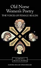 Old Norse Women's Poetry: The Voices of Female Skalds (Library of Medieval Women)