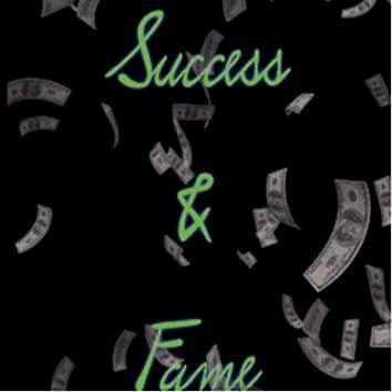 Success & Fame
