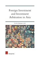 Foreign Investment and Investment Arbitration in Asia