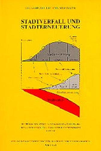 Stadtverfall und Stadterneuerung (Beiträge zur Stadt- und Regionalforschung, Band 10)