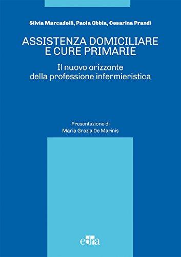 Assistenza domiciliare e cure primarie. Il nuovo orizzonte della professione infermieristica