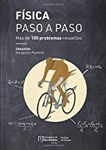 Física paso a paso: Más de 100 problemas resueltos (Spanish Edition)