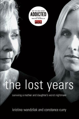 Image of The Lost Years: Surviving a Mother and Daughter's Worst Nightmare
