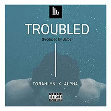 Troubled (feat. Alpha)